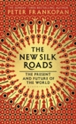 Image for The new Silk roads  : the present and future of the world