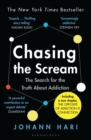 Image for Chasing the scream  : the search for the truth about addiction