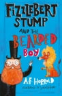 Image for Fizzlebert Stump and the bearded boy
