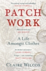 Image for Patch work  : a life amongst clothes