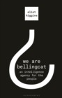 Image for We are Bellingcat  : an intelligence agency for the people