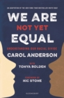 Image for We are not yet equal  : understanding our racial divide