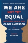 Image for We Are Not Yet Equal: Understanding Our Racial Divide
