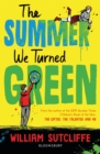 Image for The summer we turned green