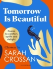 Image for Tomorrow is beautiful  : poems to comfort, uplift and delight