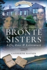 Image for The Bronte sisters: life, loss and literature