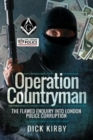 Image for Operation Countryman  : the flawed enquiry into London police corruption