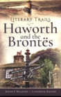 Image for Literary trails  : Haworth and the Brontèes