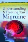 Image for Understanding and treating your migraine