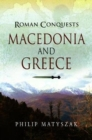 Image for Roman conquests  : Macedonia and Greece