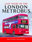 Image for Last years of the London Metrobus