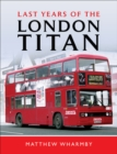 Image for Last years of the London Titan