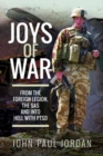 Image for Joys of war  : from the Foreign Legion and the SAS, and into hell with PTSD