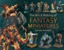 Image for The art and making of fantasy miniatures