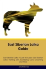 Image for East Siberian Laika Guide East Siberian Laika Guide Includes : East Siberian Laika Training, Diet, Socializing, Care, Grooming, Breeding and More