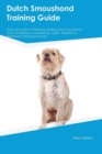 Image for Dutch Smoushond Training Guide Dutch Smoushond Training Includes : Dutch Smoushond Tricks, Socializing, Housetraining, Agility, Obedience, Behavioral Training and More