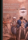 Image for Medicine and colonial engagements in India and Sub-Saharan Africa