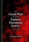 Image for The great war against Eastern European Jewry, 1914-1920