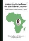 Image for African intellectuals and the state of the continent: essays in honor of Professor Sulayman S. Nyang