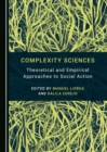 Image for Complexity sciences: theoretical and empirical approaches to social action