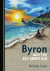 Image for Byron and the sea-green isle