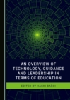 Image for An overview of technology, guidance and leadership in terms of education