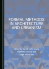 Image for Formal methods in architecture and urbanism