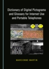 Image for Dictionary of digital pictograms and glossary for Internet use and portable telephones