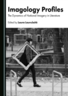 Image for Imagology profiles: the dynamics of national imagery in literature