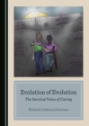Image for Evolution of Evolution: The Survival Value of Caring
