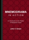Image for Mnemodrama in Action: An Introduction to the Theatre of Alessandro Fersen