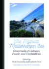Image for The Mythical Mediterranean Sea: Crossroads of Cultures, People, and Civilizations