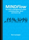 Image for MINDflow, the path to mindfulness-in-flow in relationships, work and home life