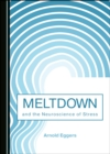 Image for Meltdown and the Neuroscience of Stress