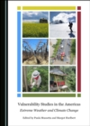 Image for Vulnerability Studies in the Americas: Extreme Weather and Climate Change