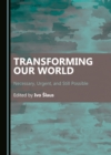 Image for Transforming Our World: Necessary, Urgent, and Still Possible