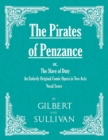 Image for The Pirates of Penzance; Or, the Slave of Duty - An Entirely Original Comic Opera in Two Acts (Vocal Score)