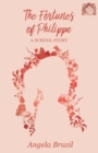 Image for The Fortunes of Philippa - A School Story