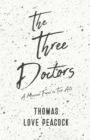 Image for The Three Doctors - A Musical Farce in Two Acts