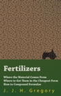 Image for Fertilizers - Where the Material Comes From - Where to Get Them in the Cheapest Form - How to Compound Formulas