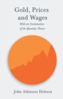 Image for Gold, Prices and Wages - With an Examination of the Quantity Theory