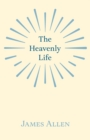 Image for The Heavenly Life