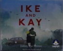 Image for Ike and Kay