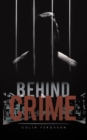 Image for Behind the crime