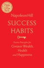 Image for Success habits  : proven principles for greater wealth, health, and happiness