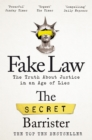 Image for Fake law  : the truth about justice in an age of lies