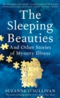 Image for The sleeping beauties and other stories of the social life of illness