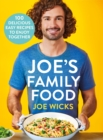 Image for Joe's family food  : 100 delicious, easy recipes to enjoy together