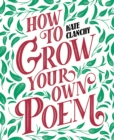 Image for How to grow your own poem