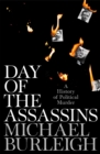 Image for Day of the assassins  : a history of political murder